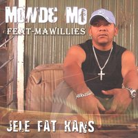 Jele Fat Kans — Monde Mo Feat Ma Willemse
