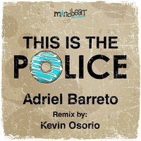 This Is the Police — Adriel barreto