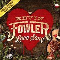 Love Song — Kevin Fowler