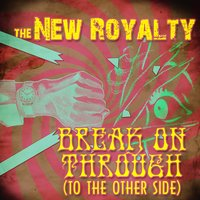 Break on Through (To the Other Side) — The New Royalty
