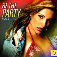 Be the Party, Vol. 2 — сборник