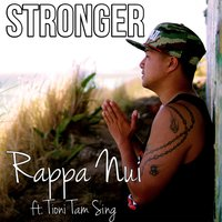 Stronger (feat. Tioni Tam Sing) — Rappa Nui