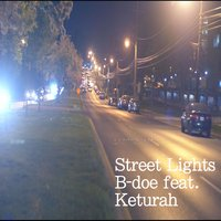 Street Lights (feat. Keturah) — Keturah, B-doe