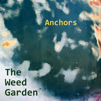 Anchors — The Weed Garden