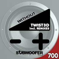 Without — Twist3d