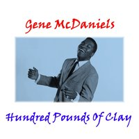 Hundred Pounds of Clay — Gene McDaniels