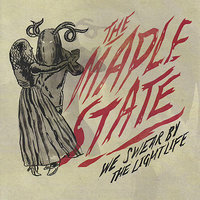 We Swear By The Lightlife — The Maple State