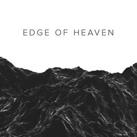 Edge of Heaven — River Valley Worship
