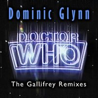 Doctor Who Theme: The Gallifrey Remixes — Dominic Glynn