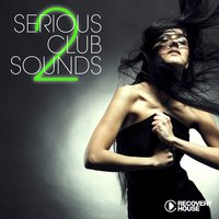 Serious Club Sounds, Vol. 2 — сборник