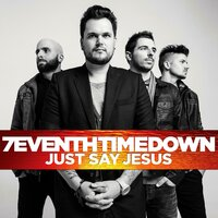 Just Say Jesus — 7eventh Time Down