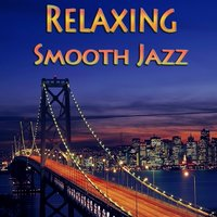 Relaxing Smooth Jazz — сборник
