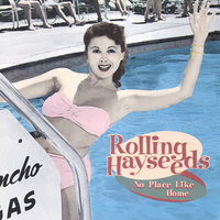 No Place Like Home — rolling hayseeds