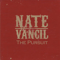 The Pursuit — Nate Vancil