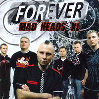 Forever — Mad Heads