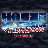 House Nation Clubbing, Vol. 16 — сборник