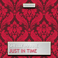 Just in Time — Shelly Manne
