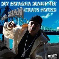 My Swagga Make My Chain Swing — MC Shan, Eva Diva, K-Bizzle