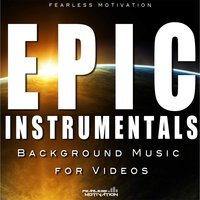 Epic Instrumentals (Background Music for Videos) — Fearless Motivation