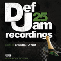 Def Jam 25, Vol. 11 - Cheers To You — сборник