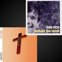Behold the Lamb / No Other — Bob Rice