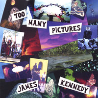 Too Many Pictures — James Kennedy