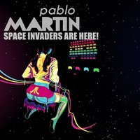 Space Invaders Are Here - Single — Pablo Martin