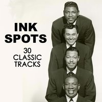 30 Classic Tracks — The Ink Spots