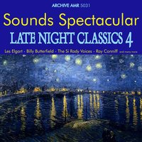 Sounds Spectacular: Late Night Classics Volume 4 — сборник