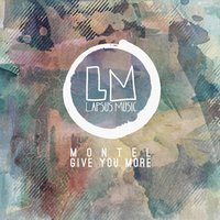 Give You More — Montel