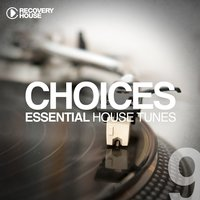 Choices - Essential House Tunes #9 — сборник