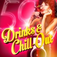 Drinks & Chill-Out (50 Chill-Out and Lougne Tracks for Your Evening Drinks) — сборник