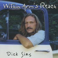 Within Arm's Reach — Dick Sims