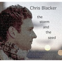 The Storm and the Seed — Chris Blacker