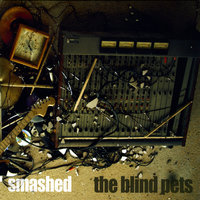 Smashed — The Blind Pets