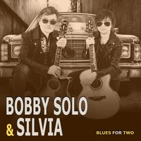 Blues for Two — Bobby Solo, Silvia