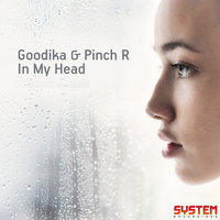 In My Head — Pinch R, Goodika & Pinch R, Goodika