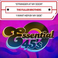 Stranger at My Door / I Want Her by My Side — The Fuller Brothers