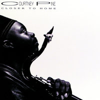 Closer To Home — Courtney Pine