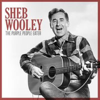 The Purple People Eater — Sheb Wooley