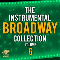 The Instrumental Broadway Collection, Vol. 6 — The Hit Co.