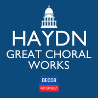 Decca Masterpieces: Haydn Great Choral Works — сборник
