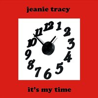It's My Time — Jeanie Tracy