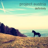 Definitely — Project Austria