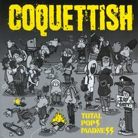 Total Pops Madness - EP — Coquettish