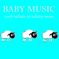 Baby Music: Rock Ballads in Lullaby Mode — Baby Music from I'm In Records, Lullaby Mode