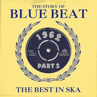 The Story of Blue Beat 1962 Part 2 — сборник