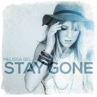 Stay Gone — Melissa Bel