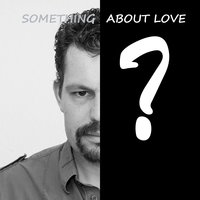 Something About Love — Giul