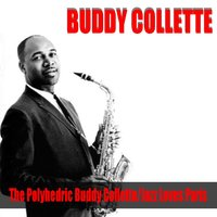 Buddy Collette: The Polyhedric Buddy Collette/Jazz Loves Paris — Buddy Collette